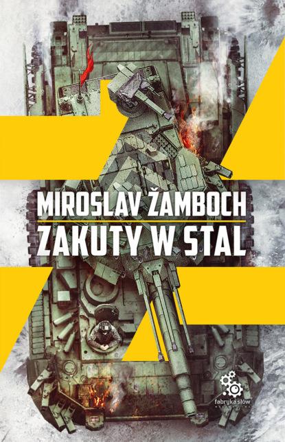 Фото - Miroslav Zamboch Zakuty w stal miroslav zamboch szukając śmierci