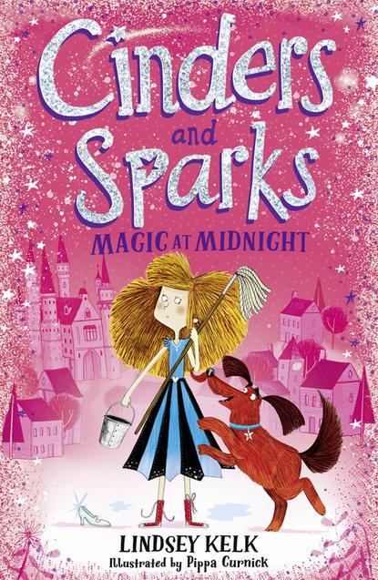 Lindsey Kelk Cinders & Sparks lindsey kelk cinders and sparks magic at midnight