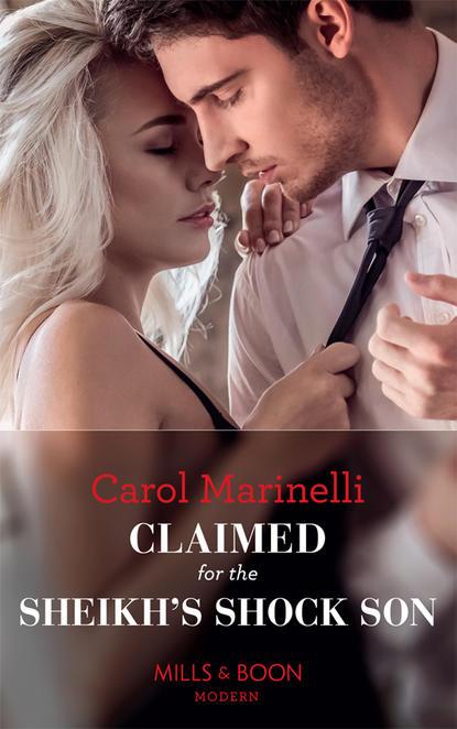 CAROL MARINELLI Claimed For The Sheikh's Shock Son недорого
