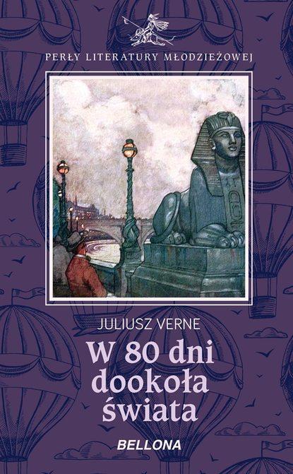 Jules Verne W 80 dni dookoła świata krzysztof baranowski drugi raz dookoła świata