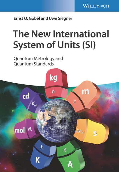 Ernst O. Göbel The New International System of Units (SI) metrology
