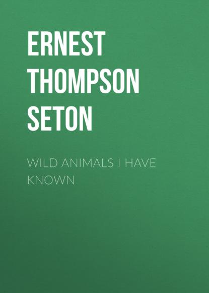 Фото - Ernest Thompson Seton Wild Animals I Have Known ernest alfred thompson wallis budge ancient egyptian literature