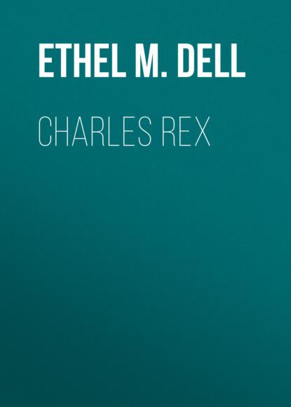 Ethel M. Dell Charles Rex ethel m dell charles rex