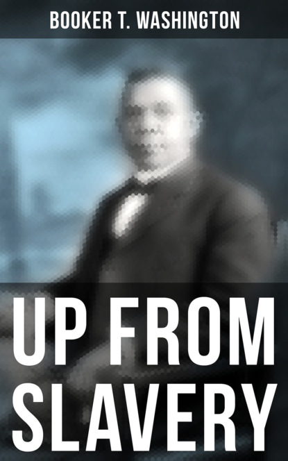Booker T. Washington Booker T. Washington: Up From Slavery booker t washington the negro problem a series of articles by representative american negroes of to day
