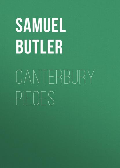 Фото - Samuel Butler Canterbury Pieces samuel butler the note books of samuel butler