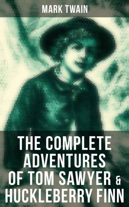Фото - Mark Twain The Complete Adventures of Tom Sawyer & Huckleberry Finn victor a doyno writing huck finn