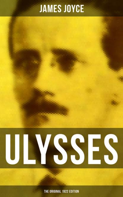 James Joyce ULYSSES (The Original 1922 Edition) james joyce the collected works of james joyce