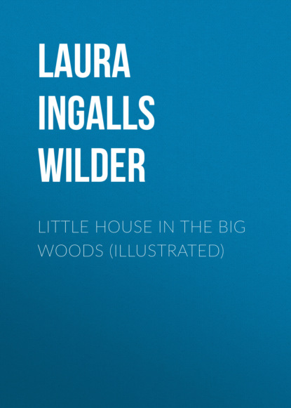 laura gordon big beautiful and bounteous Laura Ingalls Wilder Little House in the Big Woods (illustrated)