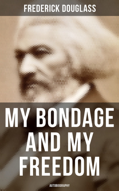 Frederick Douglass My Bondage and My Freedom (Autobiography) linda w rosenzweig the anchor of my life