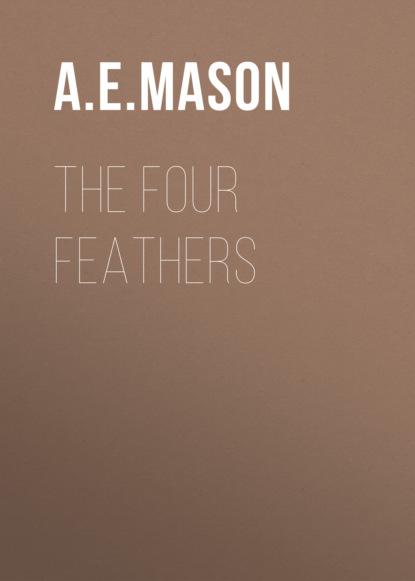 Фото - A. E. W. Mason The Four Feathers a e w mason lawrence clavering