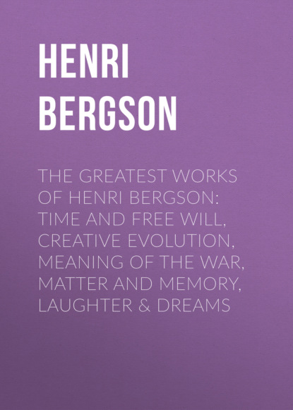 Henri Bergson The Greatest Works of Henri Bergson samuel crumpe an essay on the best means of providing employment for the people