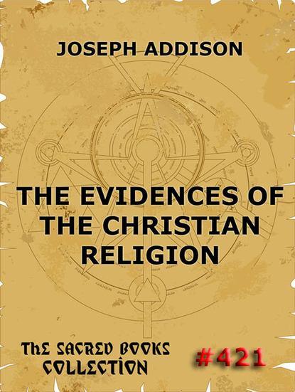 Joseph Addison The Evidences Of The Christian Religion sarah addison allen esimene öökülm