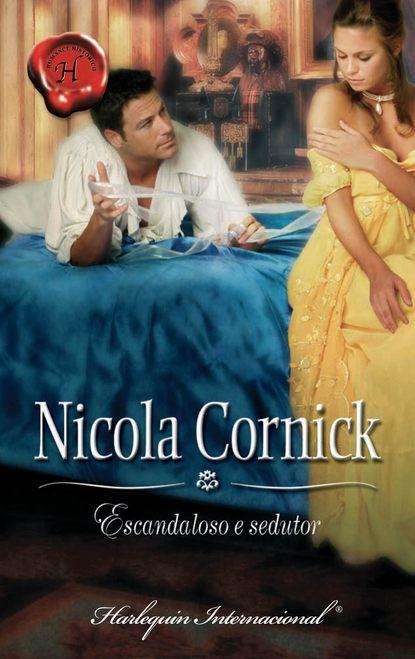 Фото - Nicola Cornick Escandaloso e sedutor nicola cornick zbuntowana panna