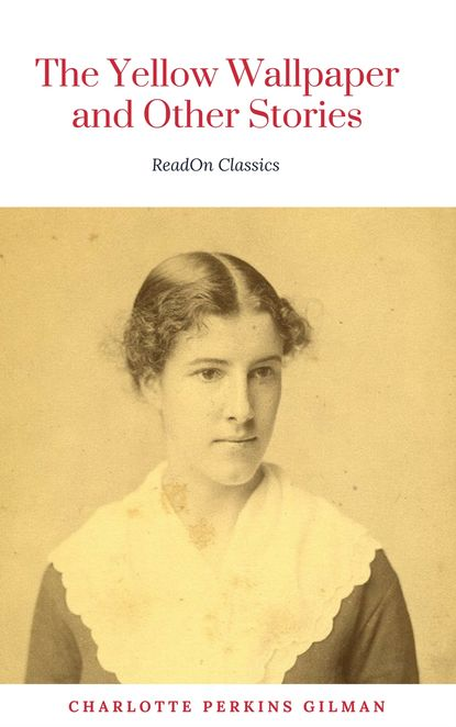 Charlotte Perkins Gilman The Yellow Wallpaper: By Charlotte Perkins Gilman: Illustrated джинсы dorothy perkins dorothy perkins do005ewcepn5