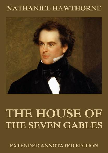 Nathaniel Hawthorne The House Of The Seven Gables nathaniel hawthorne the house of the seven gables illustrated