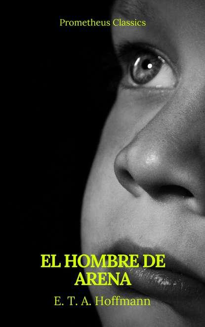 Фото - Эрнст Гофман El hombre de arena (Prometheus Classics) эдгар аллан по el gato negro prometheus classics