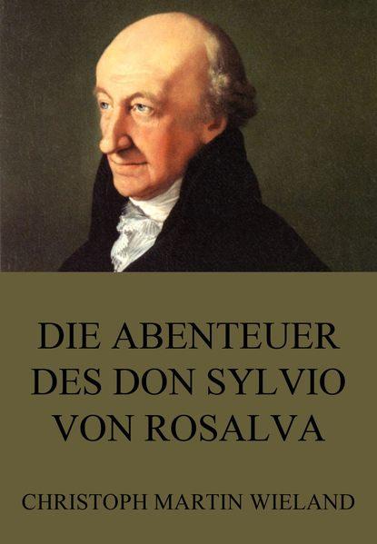 Christoph Martin Wieland Die Abenteuer des Don Sylvio von Rosalva christoph von schmid die ostereyer
