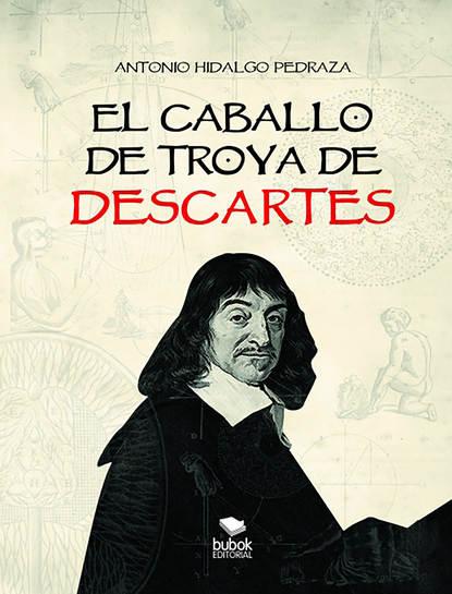 Фото - Antonio Hidalgo Pedraza El caballo de Troya de Descartes antonio de luca мокасины