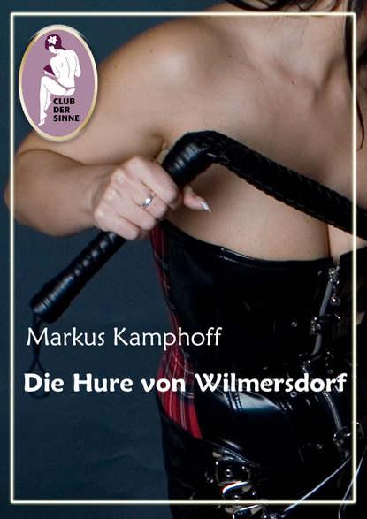 Markus Kamphoff Die Hure von Wilmersdorf недорого