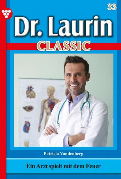 Patricia Vandenberg Dr. Laurin Classic 33 – Arztroman patricia vandenberg dr laurin classic 47 – arztroman