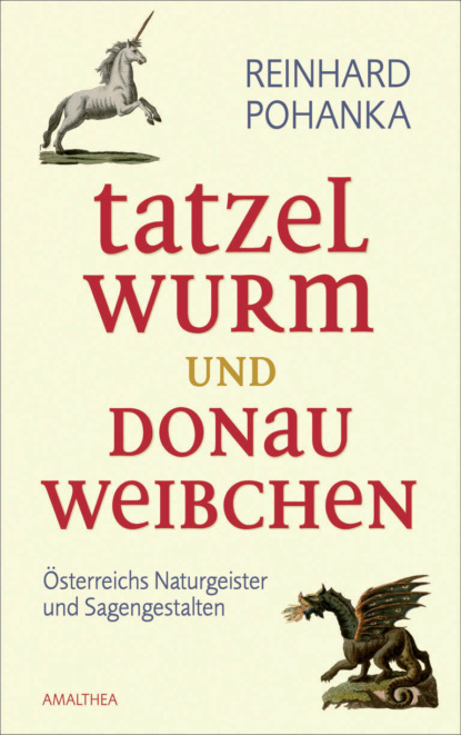 Reinhard Pohanka Tatzelwurm und Donauweibchen недорого