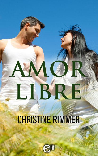 Фото - Christine Rimmer Amor libre christine rimmer almost a bravo
