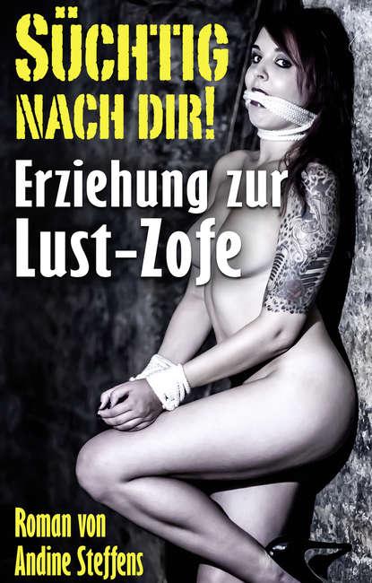 Andine Steffens SÜCHTIG NACH DIR! andine steffens süchtig nach dir