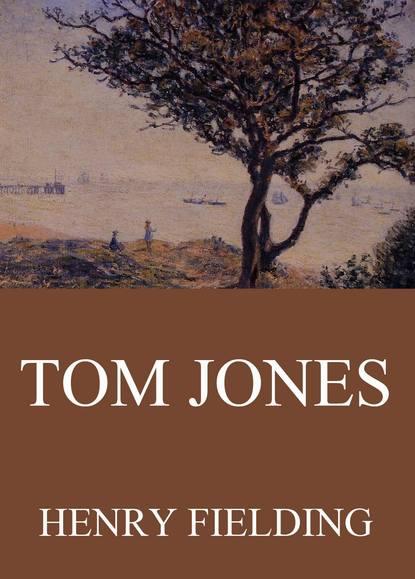 Генри Филдинг Tom Jones tom jones the best o