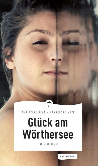 Hannelore Mezei Glück am Wörthersee (eBook) hannelore gottschalk bon courage