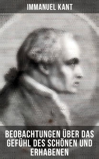 Immanuel Kant: Beobachtungen über das Gefühl des Schönen und Erhabenen фото