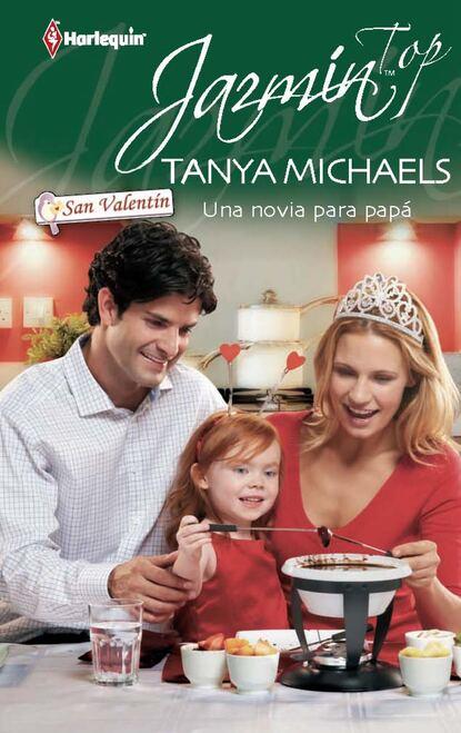 Tanya Michaels Una novia para papá tanya michaels una mujer de verdad