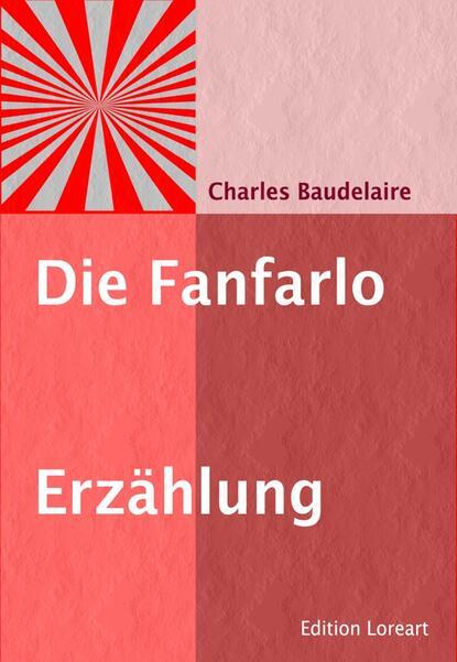 Baudelaire Charles Die Fanfarlo baudelaire charles wzlot