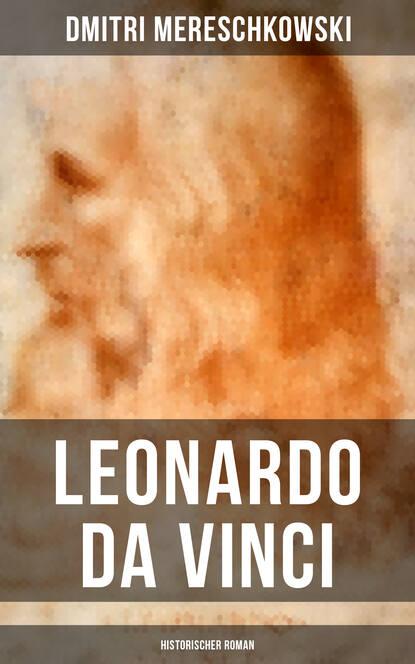 Dmitri Mereschkowski Leonardo da Vinci (Historischer Roman) walter isaacson leonardo da vinci