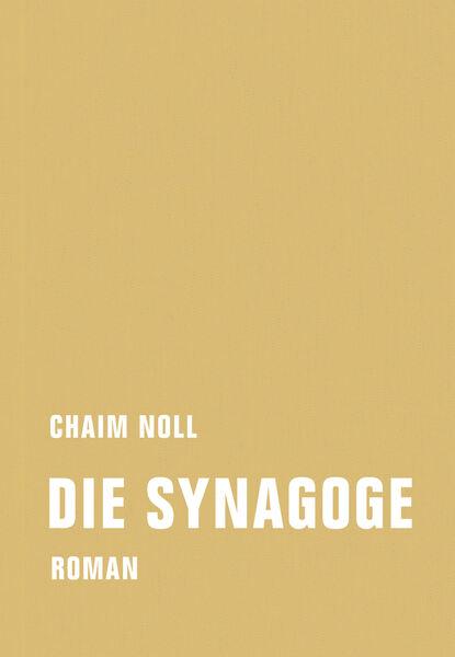 chaim noll feuer Chaim Noll Die Synagoge