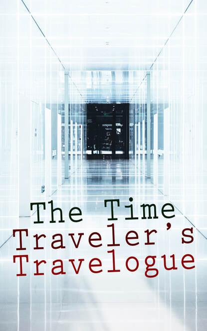 Фото - Abraham Merritt The Time Traveler's Travelogue abraham merritt the ship of ishtar