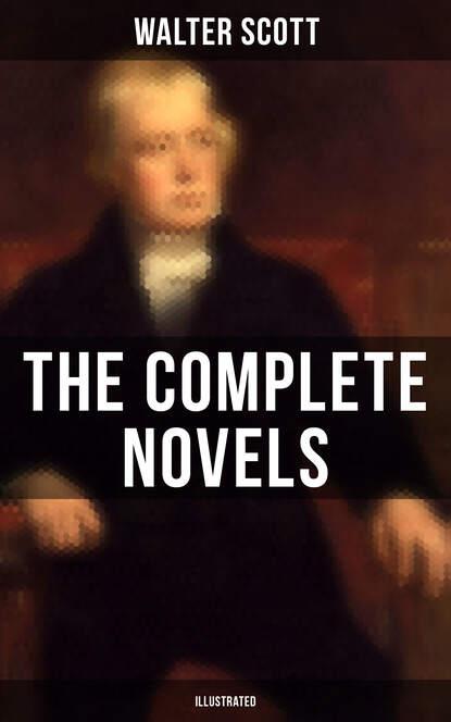 Фото - Walter Scott WALTER SCOTT: The Complete Novels (Illustrated) walter scott quentin durward