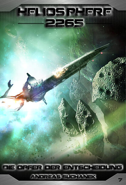 Andreas Suchanek Heliosphere 2265 - Band 7: Die Opfer der Entscheidung (Science Fiction) andreas suchanek heliosphere 2265 band 12 omega der jahrhundertplan science fiction