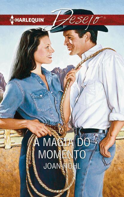 Joan Hohl A magia do momento joan hohl the dakota man