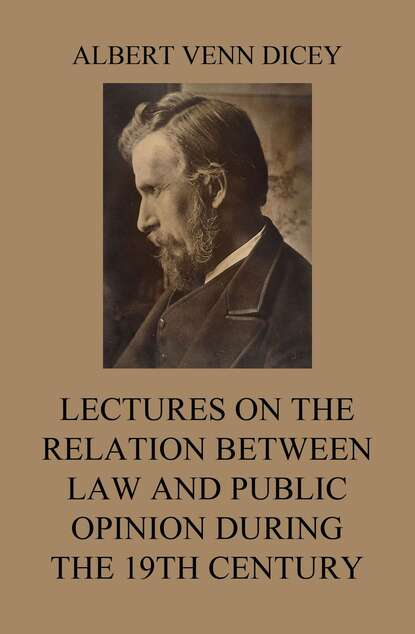 Albert Venn Dicey Lectures on the Relation between Law and Public Opinion during the 19th Century walter lippmann public opinion political essay
