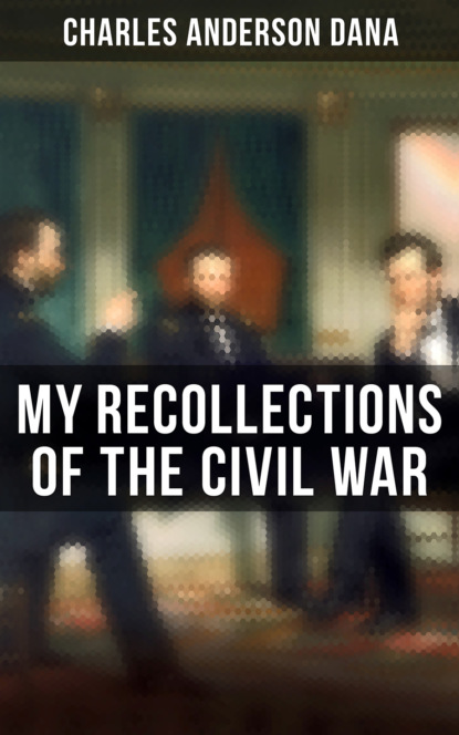 Charles Anderson Dana My Recollections of the Civil War joseph a fry lincoln seward and us foreign relations in the civil war era