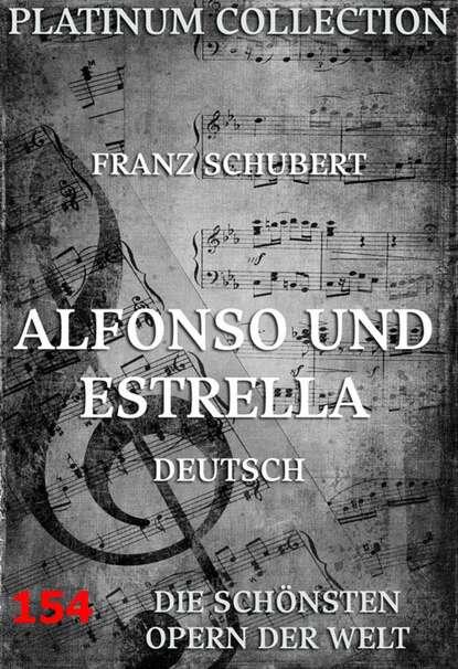 Фото - Franz Schubert Alfonso und Estrella franz xaver bronner fischergedichte und erzahlungen