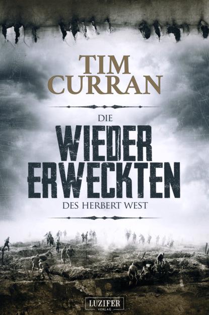 Tim Curran DIE WIEDERERWECKTEN DES HERBERT WEST tim curran kopfjäger