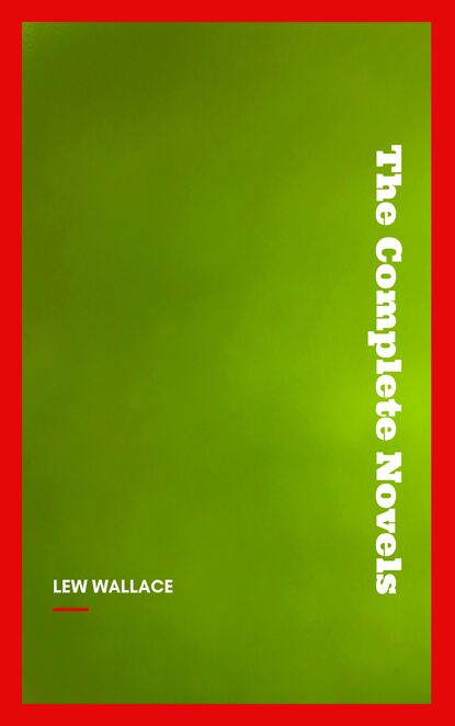 wallace Lew Wallace Lew Wallace: The Complete Novels