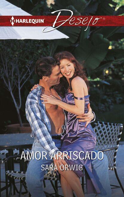 Sara Orwig Amor arriscado sara orwig cala te e beija me