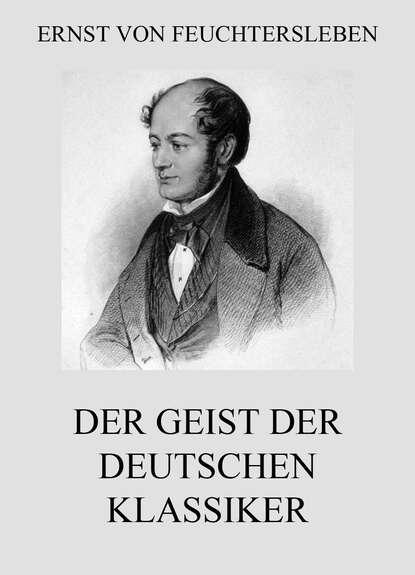 Фото - Ernst von Feuchtersleben Der Geist der deutschen Klassiker hans ernst wo der föhnwind weht