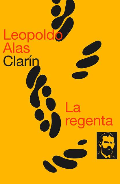 Фото - Leopoldo Alas Clarín La regenta абелла кастро о испанский с леопольдо аласом кларином обман leopoldo alas clarin suprecheria
