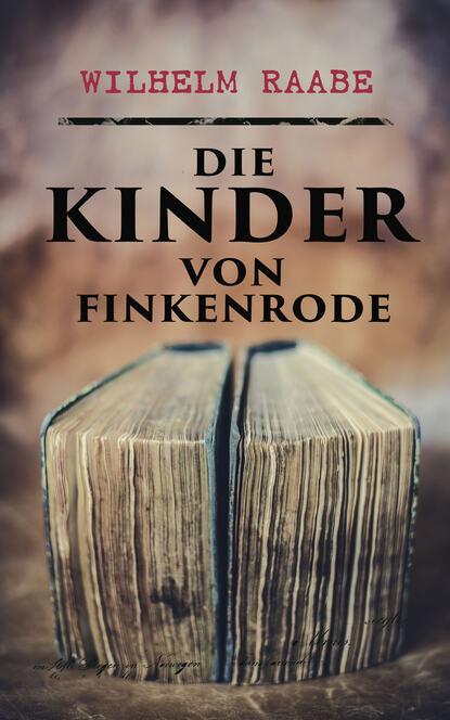 Wilhelm Raabe Die Kinder von Finkenrode недорого