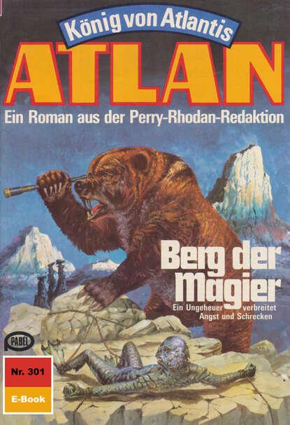 Clark Darlton Atlan 301: Berg der Magier clark darlton atlan 19 piraten der sterne blauband