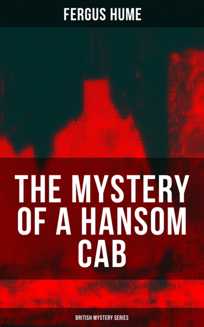 Fergus Hume THE MYSTERY OF A HANSOM CAB (British Mystery Series) sailing the mystery