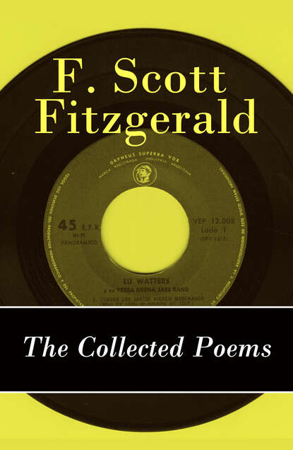 Фрэнсис Скотт Фицджеральд The Collected Poems of F. Scott Fitzgerald brian patten collected love poems
